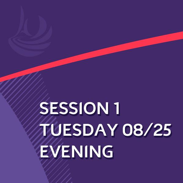 SESSION 1 : TUESDAY 25/08/2020 EVENING